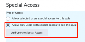 Special Access quiz settings to restrict access to only accommodated students